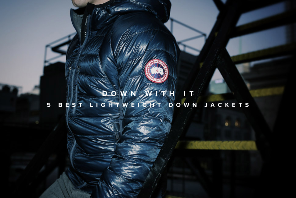 5 Best Lightweight Down Jackets 五款最佳轻量羽绒服