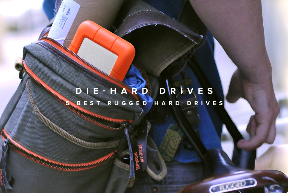 Die-Hard Drives: 5 Best Rugged Hard Drives 五款坚固的硬盘选购