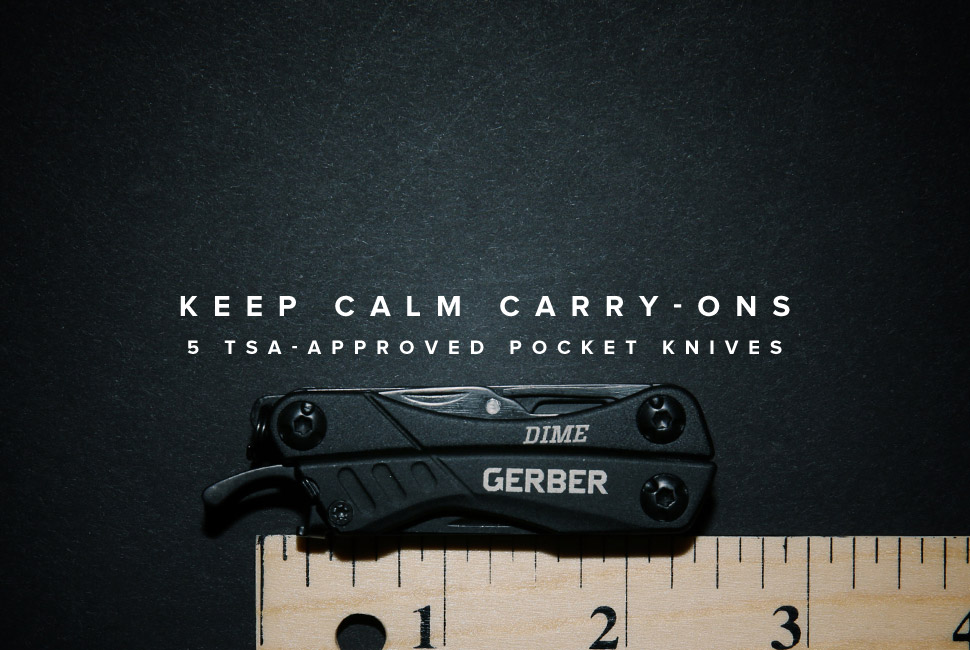 Keep Calm Carry-Ons: 5 Best TSA-Approved Pocket Knives 五款最佳口袋刀具